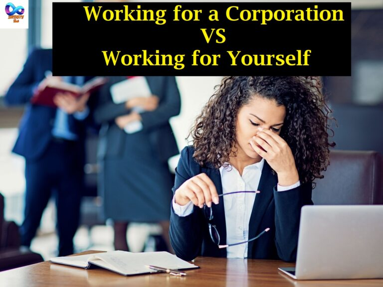 Working for a Corporation VS Working for Yourself
