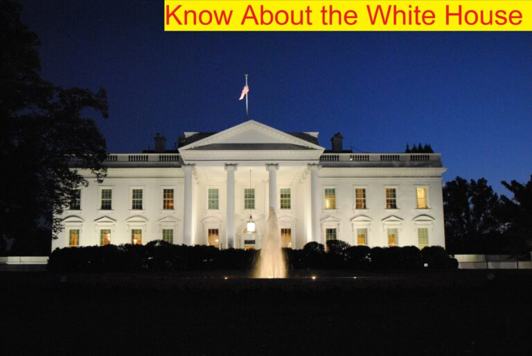Know About the White House