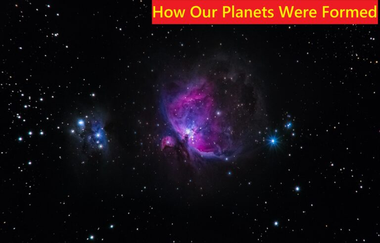 How Our Planets Were Formed